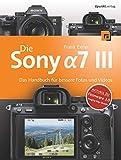Die Sony Alpha 7 III: Das Handbuch für bessere Fotos und Videos
