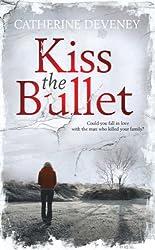 Kiss the Bullet