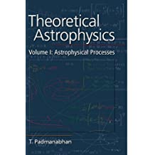 Theoretical Astrophysics: Volume 1, Astrophysical Processes by T. Padmanabhan (2000-10-02)