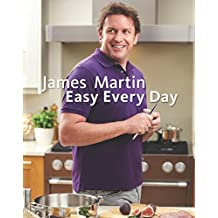 James Martin Easy Every Day: The Essential Collection (English Edition)