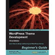WordPress Theme Development Beginner's Guide, Third Edition (English Edition)