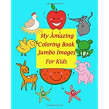 My Amazing Coloring Book Jumbo Images for kids: Coloring book for kid is to practice kids and toddler to control their hands and also improve their ... the possibility of incorrect pencil grasp