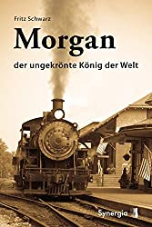 Morgan - der ungekrönte König der Welt