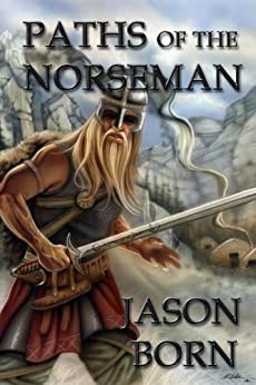 Paths of the Norseman (The Norseman Chronicles Book 2) by [Born, Jason]