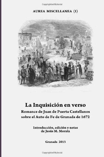La Inquisición en verso: Romance de Juan de Puerta Castellanos  sobre el Auto de Fe de Granada de 1672.