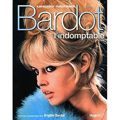 Bardot, l'indomptable
