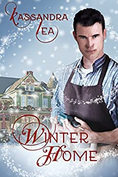 Winter Home: A Holiday to Remember by [Lea, Kassandra]