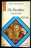 Die Etrusker und ihre Welt - Herbert Alexander Stützer