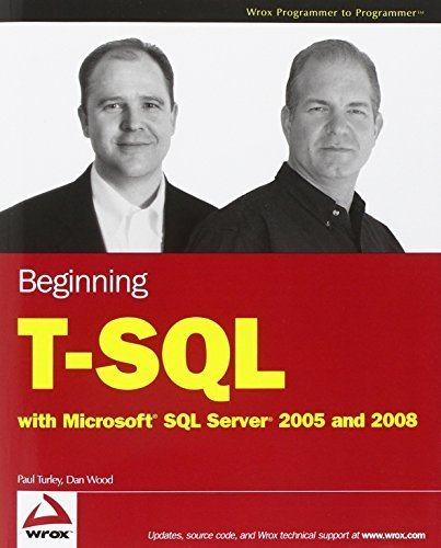 Beginning T-SQL with Microsoft SQL Server 2005 and 2008 by Turley, Paul, Wood, Dan (2008) Paperback