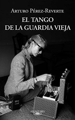 El tango de la Guardia Vieja (FUERA COLECCION ALFAGUARA ADULTOS) por Arturo Pérez-Reverte