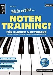 Mein erstes Notentraining für Klavier & Keyboard! Der leichte Weg Noten zu lernen für Kinder ab 8 Jahren & Erwachsene. Lehr- und Übungsbuch für Piano. Klaviernoten. Spielstücke. Klavierstücke.