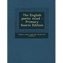 The English Poetic Mind - Primary Source Edition
