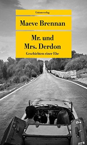 Preisvergleich Produktbild Mr. und Mrs. Derdon: Geschichten einer Ehe (Unionsverlag Taschenbücher)