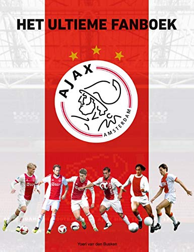 Ajax: Het ultieme fanboek por Yoeri van den Busken