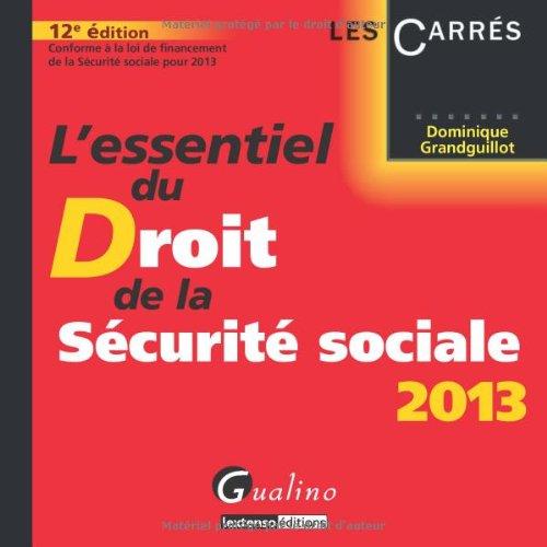 L'essentiel du droit de la sécurité sociale 2013