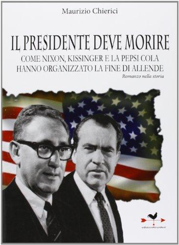 il-presidente-deve-morire-come-nixon-kissinger-e-la-pepsi-cola-hanno-organizzato-la-fine-di-allende-