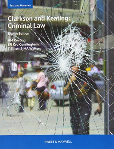 Clarkson & Keating's Criminal Law: Text and Materials: Written by Heather Keating, 2014 Edition, (8th Revised edition) Publisher: Sweet & Maxwell [Paperback]