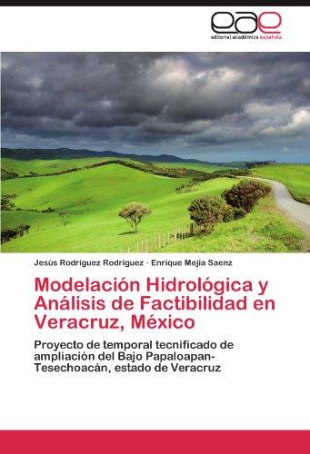Modelacion Hidrologica y Analisis de Factibilidad En Veracruz, Mexico por Jes?'s Rodr Guez Rodr Guez