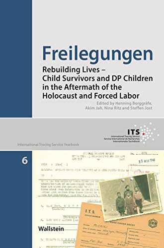 Freilegungen: Rebuilding Lives – Child Survivors and DP Children in the Aftermath of the Holocaust and Forced Labor (Jahrbuch des International Tracing Service Book 6) (English Edition)