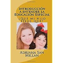 Introducción a entender la Educación Especial: Que mi hijo tiene Qué? (Entendiendo Educacion Especial)
