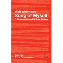 Walt Whitman's Song of Myself: A Sourcebook and Critical Edition (Routledge Guides to Literature) by Walt Whitman (2-Sep-2004) Paperback