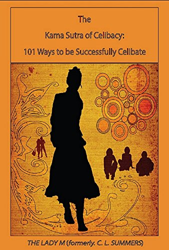 The Kama Sutra of Celibacy: 101 Ways to be Successfully Celibate (English Edition)