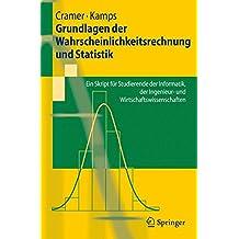 Grundlagen der Wahrscheinlichkeitsrechnung und Statistik: Ein Skript für Studierende der Informatik, der Ingenieur- und Wirtschaftswissenschaften: Ein ... Wirtschaftswissenschaften (Springer-Lehrbuch)