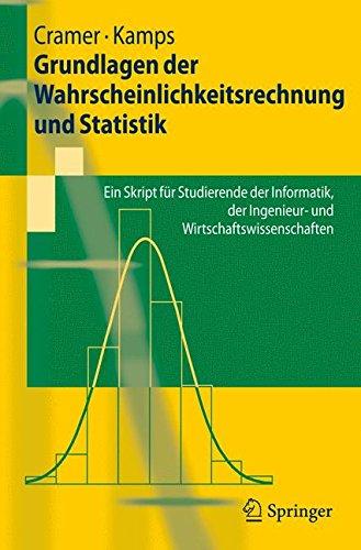 Grundlagen der Wahrscheinlichkeitsrechnung und Statistik: Ein Skript für Studierende der Informatik, der Ingenieur- und Wirtschaftswissenschaften: Ein Wirtschaftswissenschaften (Springer-Lehrbuch)