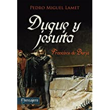 DUQUE Y JESUITA. Francisco de Borja (Litteraria)