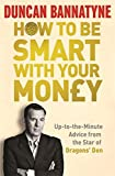 How To Be Smart With Your Money
