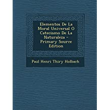 Elementos De La Moral Universal O Catecismo De La Naturaleza