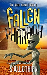 The Fallen Pharaoh: An action packed time travel adventure series (Quest Book 3)