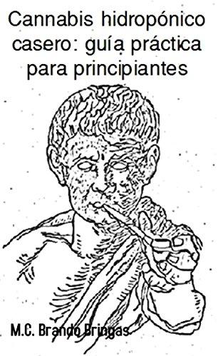 Cannabis hidropónico : guía práctica para principiantes ...