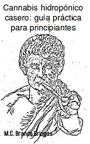 Cannabis hidropónico : guía práctica para principiantes por Brando Fabian Bringas Burgos