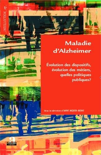 Maladie d'Alzheimer : Evolution des dispositifs, évolution des métiers, quelles politiques publiques ?