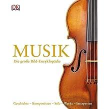 Musik: Die große Bild-Enzyklopädie
