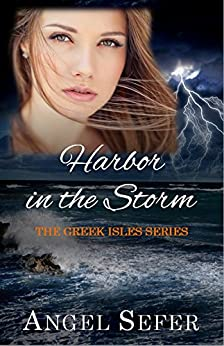 Harbor in the Storm (The Greek Isles Series Book 6) by [Sefer, Angel]