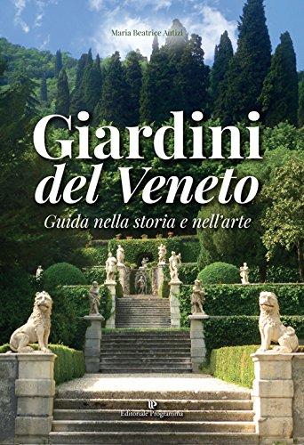 Giardini del veneto. guida nella storia e nell'arte