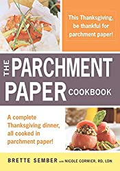 A Parchment Paper Thanksgiving: A Holiday Sampler Menu from the Parchment Paper Cookbook