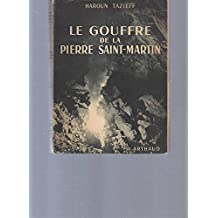 Le gouffre de la Pierre Saint-Martin. Préface de Félix Trombe. 1953. Broché. 159 pages. (Pyrénées, Spéléologie)
