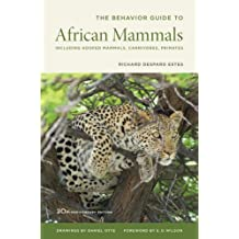 Behavior Guide to African Mammals: Including Hoofed Mammals, Carnivores, Primates, 20th Anniversary Edition