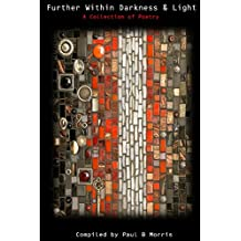 Further Within Darkness & Light: A Collection of Poetry