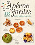 Image de Apéros faciles - 250 recettes testées, goûtées et appréciées