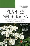 Plantes m�©dicinales : Phytoth�©rapie clinique int�©grative et m�©decine endobiog�©nique