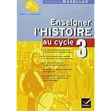 Enseigner l'Histoire au cycle 3 : Conforme aux programmes 2002 by Sophie Le Callennec (2006-07-13)
