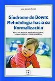 Síndrome de Down: Metodología hacia su normalización: Aspectos médicos, neuropsicológicos, farmacoterapia y terapia genética (Educación especial y dificultades de aprendizaje)
