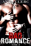 bad romance tome 3 roman ?rotique adulte bad boy bikers hard new romance adulte