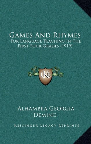 Games and Rhymes: For Language Teaching in the First Four Grades (1919)