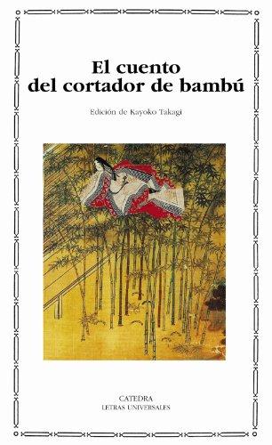 El cuento del cortador de bambú (Letras Universales) por Anonimo