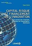 Capital-risque et financement de l'innovation - Evaluation des startups, modes de financement, montages